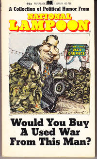 Would You Buy a Used War From this Man? by National Lampoon - Paperback - 3rd Printing - 1973 - from John Thompson (SKU: 675)