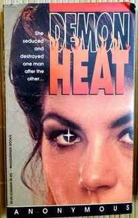 Demon Heat by Anonymous - Hardcover - from Rose & Thyme NYC and Biblio.com