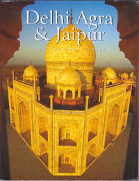Delhi Agra & Jaipur : The Glorious Cities by Reeta Khullar; Rupinder Khullar - Paperback - Revised Edition - 2004 - from Books of the World (SKU: RWARE0000002985)