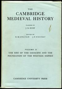 The Cambridge Medieval History: Vol. II-The Rise of the Saracens and the Foundation of the Western Empire