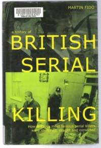 HISTORY OF BRITISH SERIAL KILLING How Britain's Most Famous Serial Killers  Were Identified, Caught and Convicted