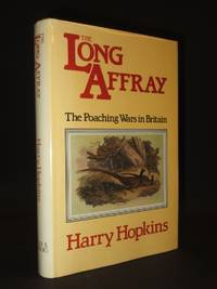 The Long Affray: The Poaching Wars 1760 - 1914