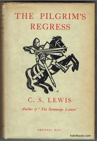image of The Pilgrim's Regress: An Allegorical Apology for Christianity, Reason and Romanticism