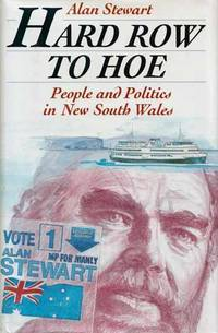 Hard Row to Hoe.  People and Politics in New South Wales