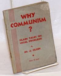 Why Communism? Plain talks on vital problems. First revised edition