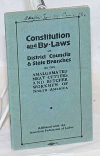 image of Constitution and by-laws of District Council and State branches of the Amalgamated Meat Cutters and Butcher Workmen of North America