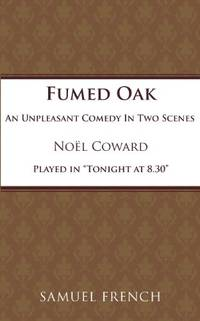 image of Fumed Oak: Play (Acting Edition S.)