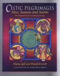 Celtic Pigrimages, Sites, Seasons and Saints. An Inspiration for spiritual journeys