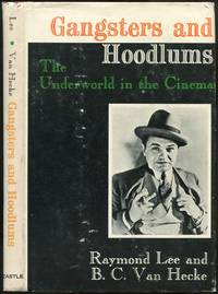 Gangsters and Hoodlums: The Underworld in the Cinema