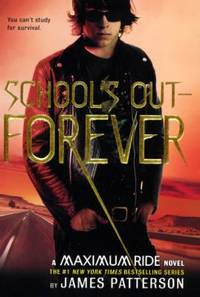School's Out - Forever by James Patterson - 2007