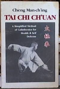 image of T'ai Chi Ch'uan; A Simplified Method for Callisthenics for Health & Self Defence