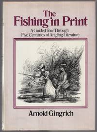 The Fishing in Print: A Guided Tour Through Five Centuries of Angling Literature
