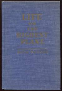 Life on the Highest Plane (A Study of the Spiritual Nature and Needs of  Man)