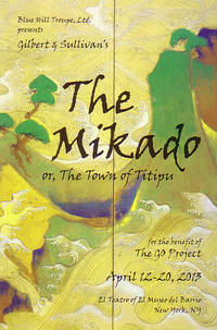 Blue Hill Troupe, Ltd. Presents Gilbert & Sullivan's The Mikado or , The Town of Titipu,...