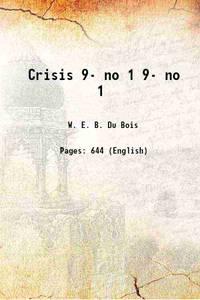 Crisis Volume 9- no 1 1914 [Hardcover]