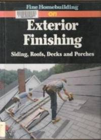 FINE HOMEBUILDING ON EXTERIOR FINISHING Siding, Roofs, Decks and Porches