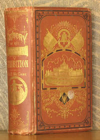 THE ILLUSTRATED HISTORY OF THE CENTENNIAL EXHIBITION, HELD IN COMMEMORATION OF THE ONE HUNDRETH ANNIVERSARY OF AMERICAN INDEPENDANCE....