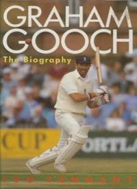 Graham Gooch: The Biography