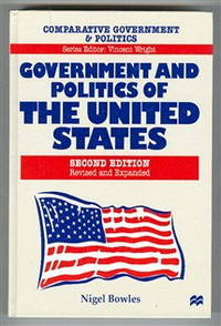 Government and Politics of the United States by  Nigel Bowles - Hardcover - 1998 - from Bananafish Books and Biblio.com