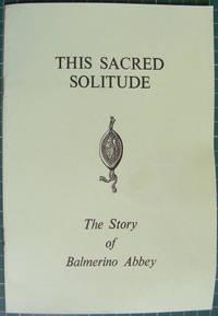 The Sacred Solitude - The Story of Balmerino Abbey