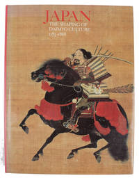 Japan The Shaping of the Daimyo Culture 1185 - 1868.