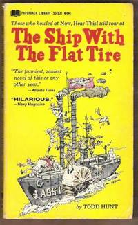 THE SHIP WITH THE FLAT TIRE by  Todd Hunt - Paperback - First Edition - 1967 - from Ravenswood Books and Biblio.co.uk