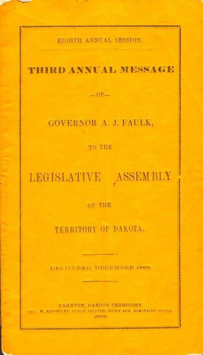 Yankton, Dakato Territory: Geo. W. Kingsbury, Public Printer, Union and Dakotian Office, 1868. First...