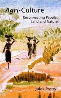 Agri-Culture : Reconnecting People, Land and Nature