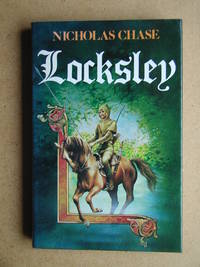 Locksley. by  Nicholas Chase - First Edition - 1983 - from N. G. Lawrie Books. (SKU: 38743)