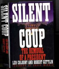 SILENT COUP (SIGNED 1ST)   The Removal of a President