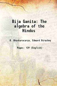 Bija Ganita The algebra of the Hindus