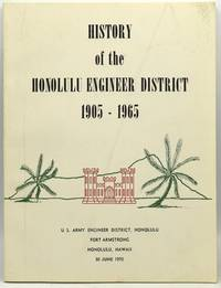 HISTORY OF THE HONOLULU ENGINEER DISTRICT 1905-1965