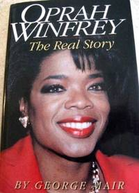 Oprah Winfrey: The Real Story by  Melanie George - Hardcover - from World of Books Ltd and Biblio.com