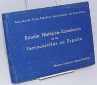 Estudio Historico-Economico de los Ferrocarriles en Espana