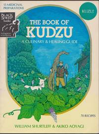 Book of Kudzu: A Culinary & Healing Guide