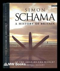 image of A history of Britain : At the edge of the world? : 3000 BC-AD 1603