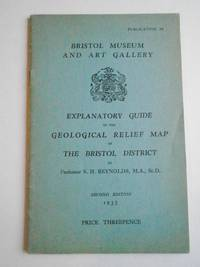 BRISTOL MUSEUM AND ART GALLERY EXPLANATORY GUIDE TO THE GEOLOGICAL RELIEF MAP OF THE BRISTOL DISTRICT
