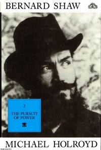 image of Bernard Shaw Volume 2 1898-1918: The Pursuit of Power