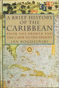 A Brief History of the Caribbean  From the Arawak and the Carib to the  Present