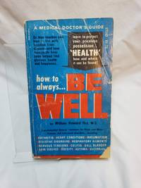 How to Always Be Well