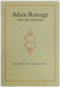 image of ADAM RAMAGE AND HIS PRESSES