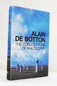 The Consolations of Philosophy by De Botton, Alain - 2000