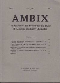 Ambix. The Journal of the Society for the History of Alchemy and Early Chemistry Vol. XX, No. 2. July, 1973