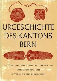 Urgeschichte Des Kantons Bern: Einführung und Fundstatistik bis 1950