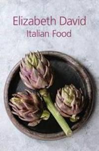 Italian Food by Elizabeth David - 2019-06-19 - from Books Express (SKU: 1911621297n)