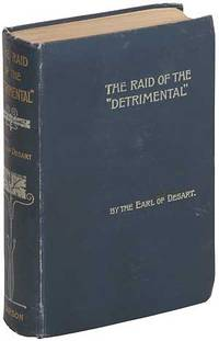 "The Raid of the ""Detrimental"": Being the True History of the Great Disappearance of 1862; Related by Several of Those Implicated and Others; And Now First Set Forth"