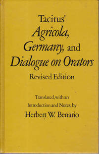 Tacitus' Agricola, Germany, and Dialogue on Orators