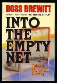 INTO THE EMPTY NET - Tales of Big League Hockey