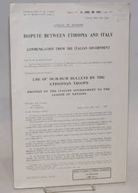 image of League of Nations, Dispute between Ethiopia and Italy: Communication from the Italian Government; Use of Dum-Dum bullets by the Ethiopian troops; protest by the Italian Government to the League of Nations, Geneva, March 19th, 1936