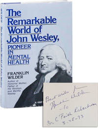 The Remarkable World of John Wesley, Pioneer in Mental Health [Inscribed & Signed]